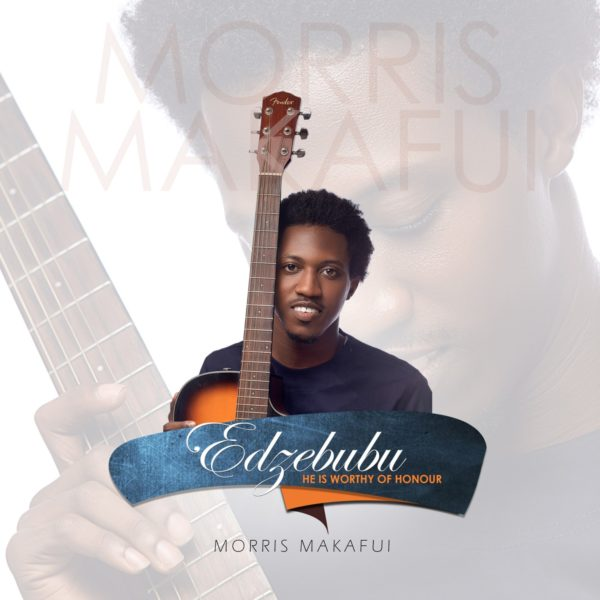 "Morris-Makafui-Edzebubu [DOWNLOAD MP3] Morris Makafui – ""Edzebubu [He's Worthy Of Honour]"""
