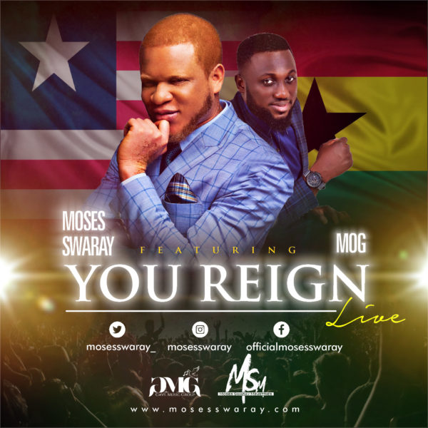 "Moses-Swaray-Ft.-MOG-You-Reign [AUDIO] Moses Swaray Ft. MOG – ""You Reign"""