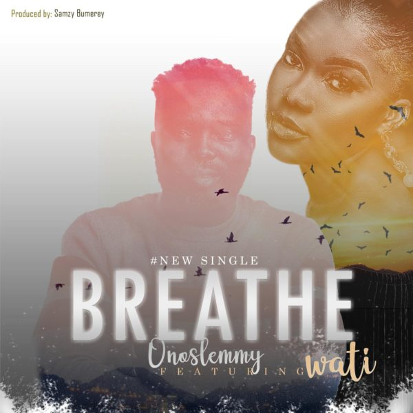 Onoslemmy Ft. Wati - Breathe