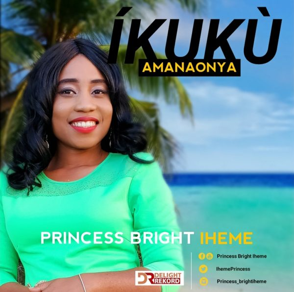 Princess Bright Iheme - Íkukù Amanaonya