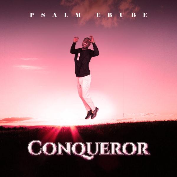 Psalm Ebube - Conqueror [Ajagunsegun]