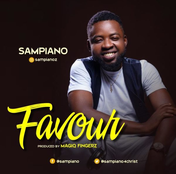 "Sampiano-Favour [DOWNLOAD MP3] Sampiano – ""Favour"""
