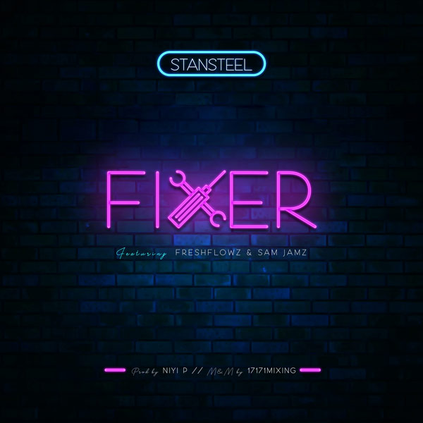 Stansteel Ft. Freshflowz & Sam Jamz - Fixer