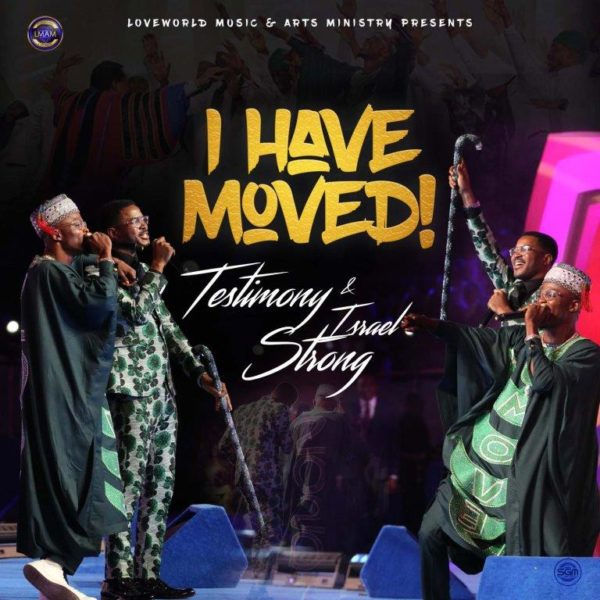 Testimony Jaga Ft. Israel Strong - I Have Moved