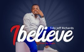 Tobi Jeff Richards - I Believe