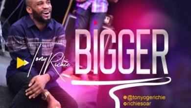 Tony Richie – Bigger (Music + Video)