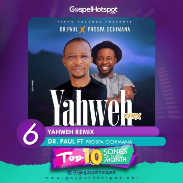Dr. Paul Ft. Prospa Ochimana – Yahweh Remix