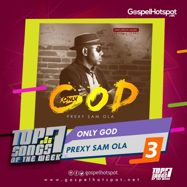 Prexy Sam Ola – Only God