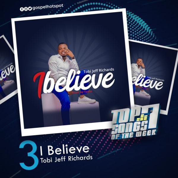 Tobi Jeff Richards – I Believe