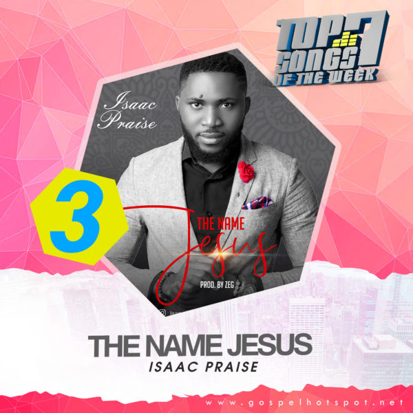 Isaac Praise – The Name Jesus