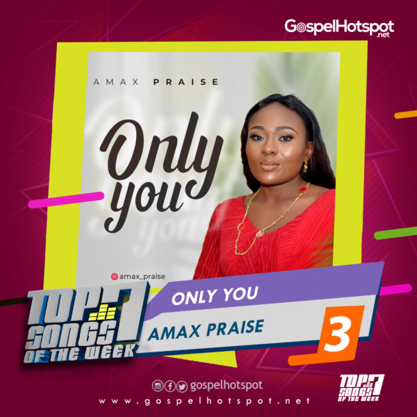 Amax Praise – Only You