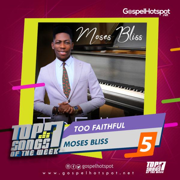 Top 7 Nigerian Gospel Songs Of The Week   2nd Week Of June, 2019
