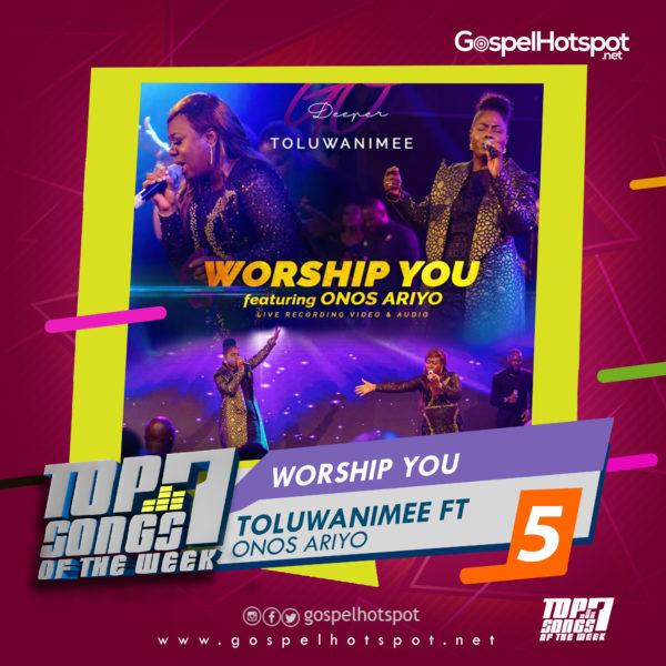 Toluwanimee Ft. Onos Ariyo – Worship You