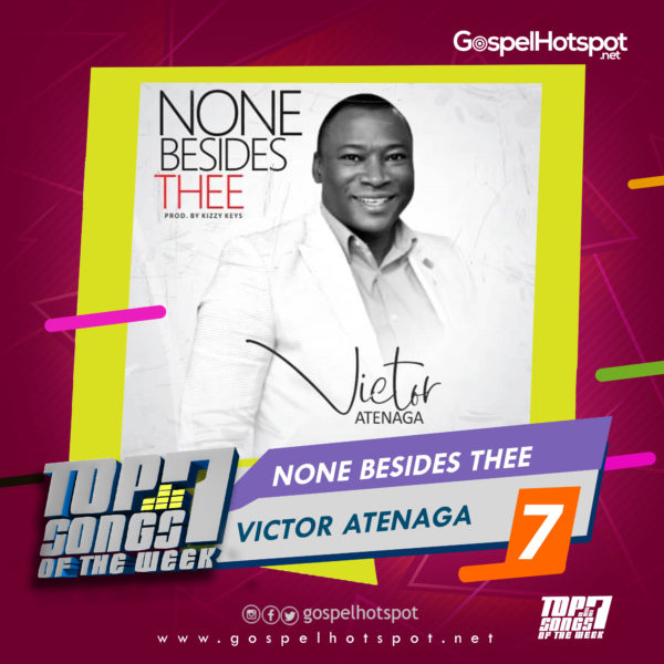 Victor Atenaga – None Besides Thee