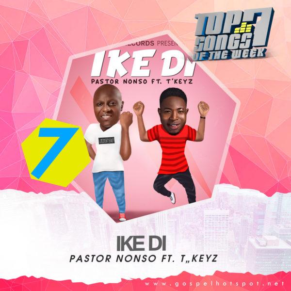 Pastor Nonso Ft. T'Keyz – Ike Di