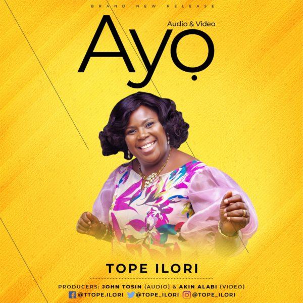 """Tope-Ilori-Ayo [Music + Video] """"Tope Ilori – Ayo"""""""