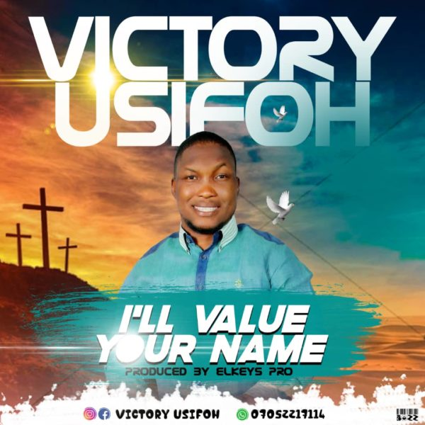 Victor Usifoh - I'll Value Your Name