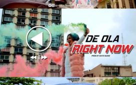 [Video] De-Ola - Right Now