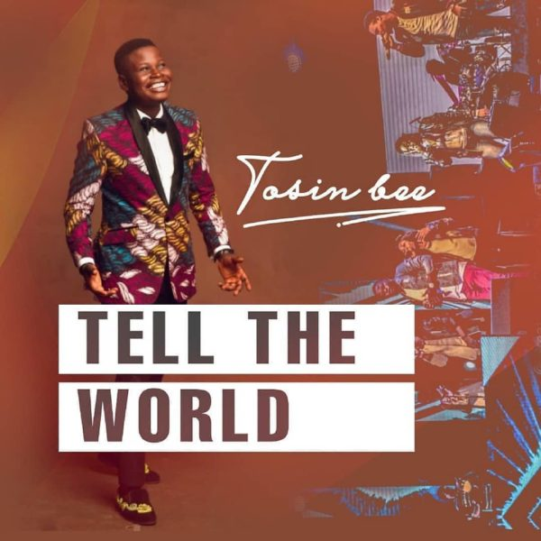 Tosin Bee - Tell The World