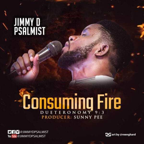 (Audio+Video + Lyrics) Consuming Fire | Jimmy D Psalmist