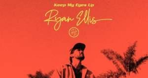 Keep My Eyes Up by Ryan Ellis