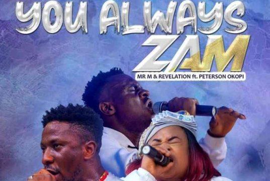 You Always Zam by Mr M & Revelation
