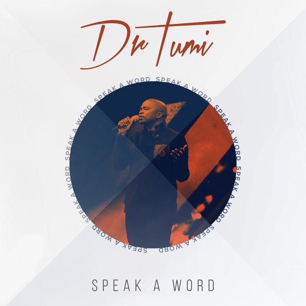 Dr Tumi - Speak a Word Lyrics
