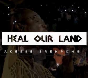 Akesse Brempong - Heal Our Land Lyrics