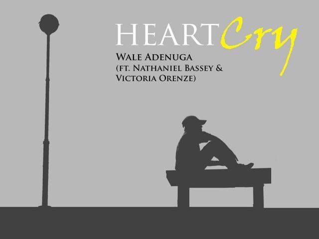 Wale Adenuga ft. Nathaniel Bassey & Orenze - Heart Cry Lyrics