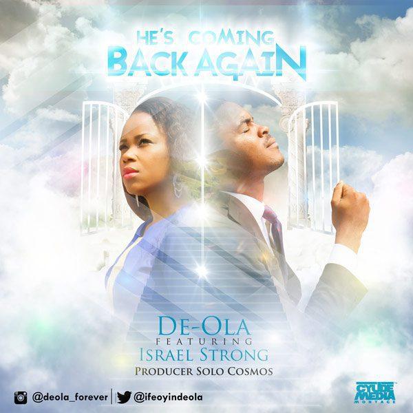 De Ola ft. Israel Strong - He's Coming back Again Lyrics