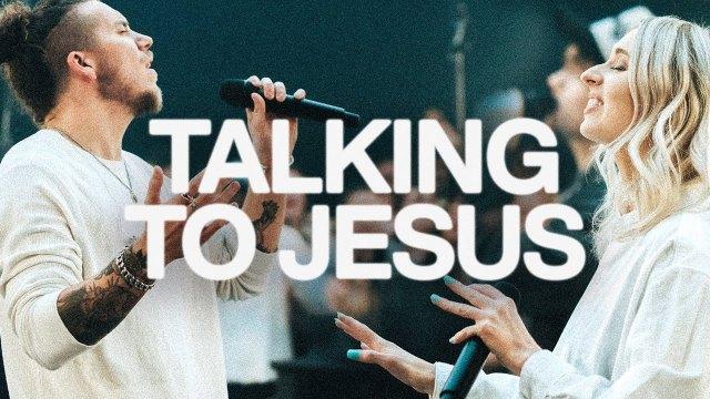 Elevation Worship & Maverick City - Talking To Jesus Lyrics