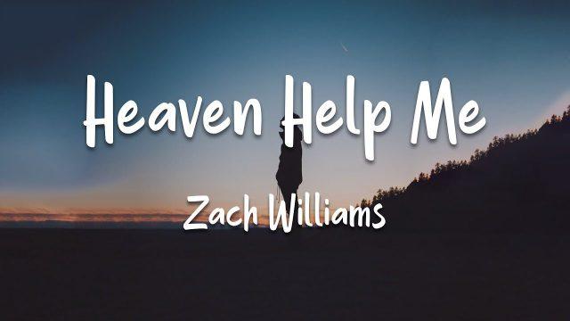 Zach Williams - Heaven Help Me Lyrics