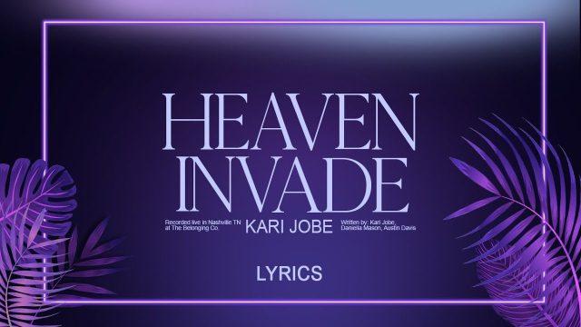 Kari Jobe - Heaven Invade Lyrics
