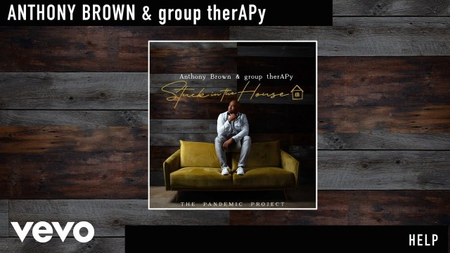 Anthony Brown & group therAPy - Help Lyrics