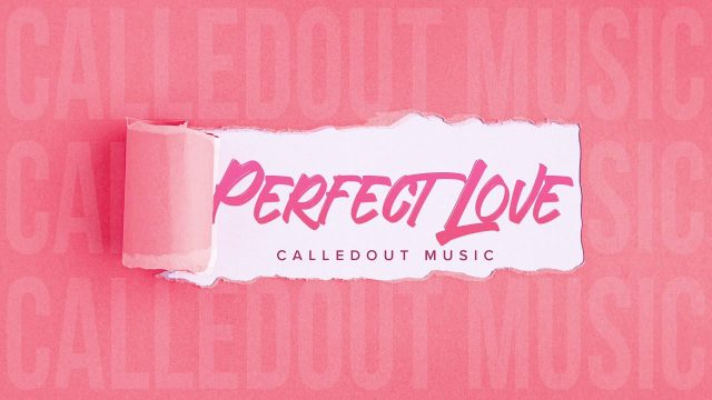 [Video] Perfect Love - CalledOut Music