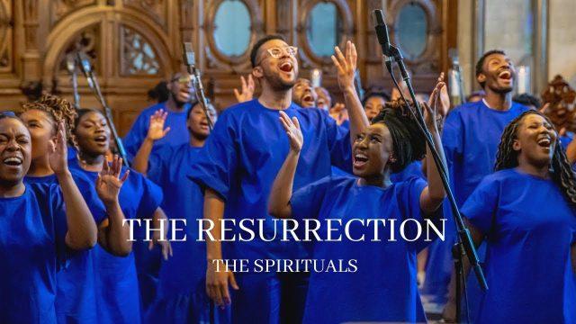 The Spirituals Choir Lyrics - The Resurrection