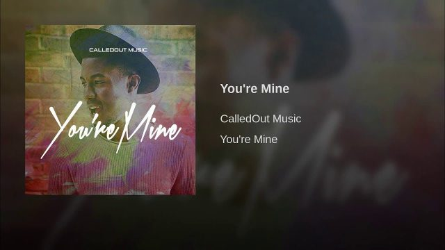 [Video] You're Mine - CalledOut Music
