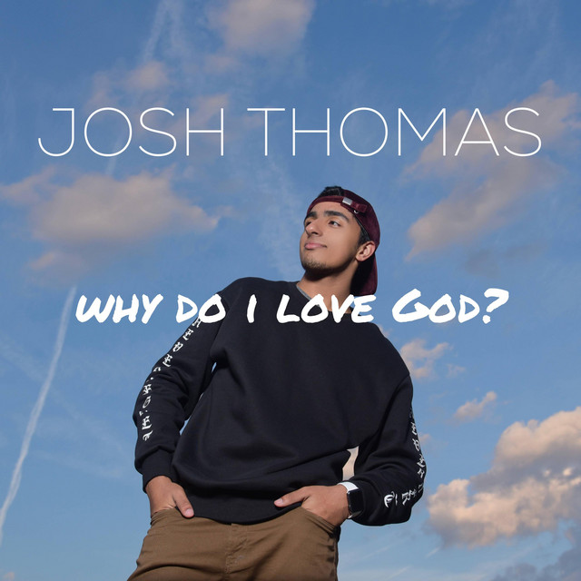 [Album] Josh Thomas - Why Do I Love God?