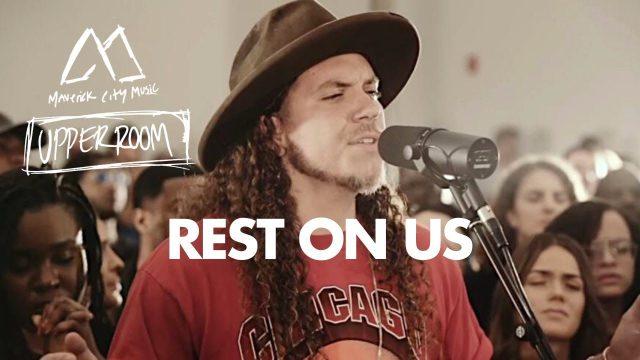 Maverick City Music & UPPERROOM - Rest on Us
