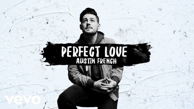 Austin French - Perfect Love