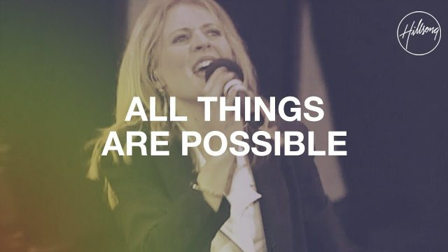 Hillsong Worship - All Things Are Possible