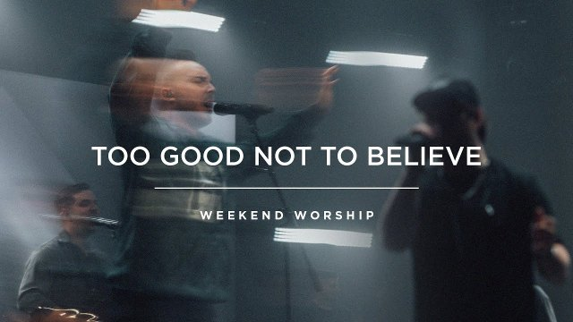 Red Rocks Worship - Too Good To Not Believe