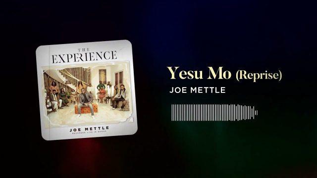 Joe Mettle - Yesu Mo (Reprise)