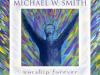 Michael W. Smith - Sing Again