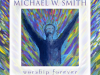 Michael W. Smith - Forever