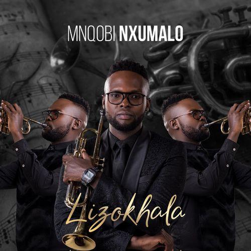 Mnqobi Nxumalo - Lizokhala