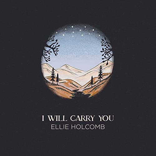 Ellie Holcomb - I Will Carry You