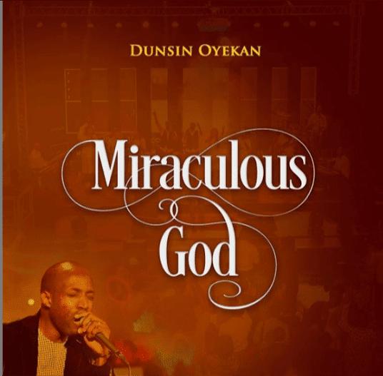 Dunsin Oyekan - Miraculous God