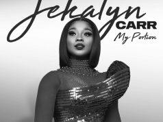 Jekalyn Carr - My Portion Lyrics