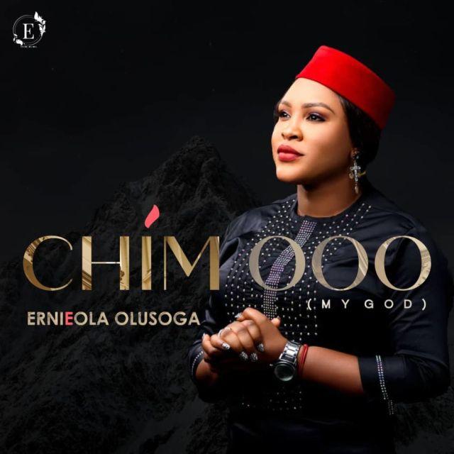 Ernieola Olusoga - Chim Ooo (My God)